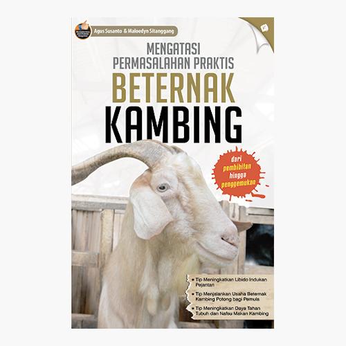 Mengatasi Permasalahan Praktis Beternak Kambing
