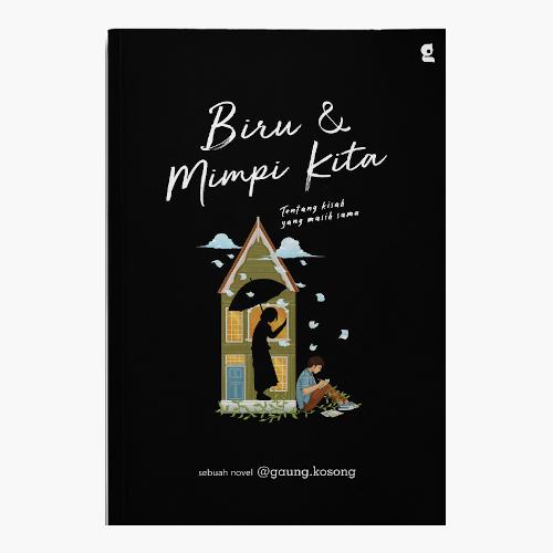 Biru & Mimpi Kita