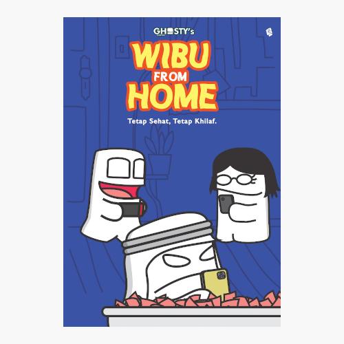 Ghosty's Wibu From Home - Tetap Sehat Tetap Hilap