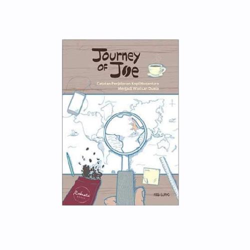 Journey of Joe - catatan perjalanan kopi Nusantara menjadi warisan dunia