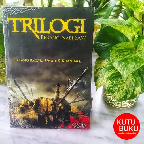 Trilogi Perang Nabi SAW: Perang Badar, Uhud, & Khandaq Edisi Graphic Novel
