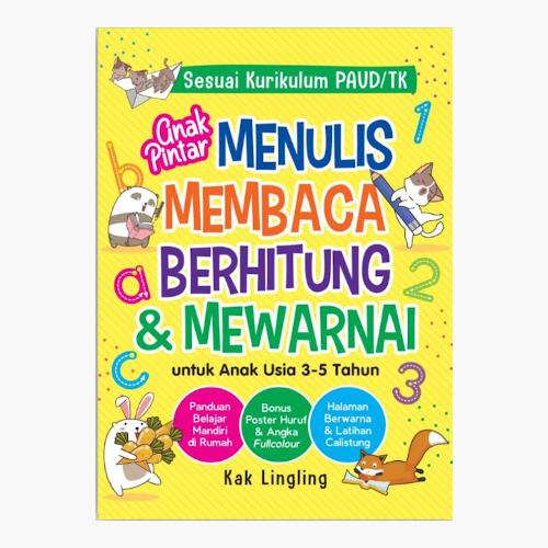 Anak Pintar Menulis, Membaca, Berhitung & Mewarnai - untuk Anak Usia 3-5 Tahun