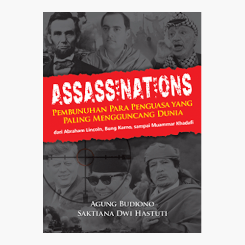 Assassinations - Pembunuhan Para Penguasa Yang Paling Mengguncang Dunia