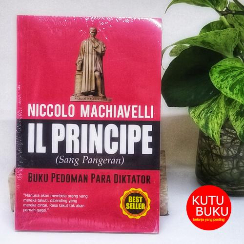 Il Principe - Sang Pangeran - Machiavelli