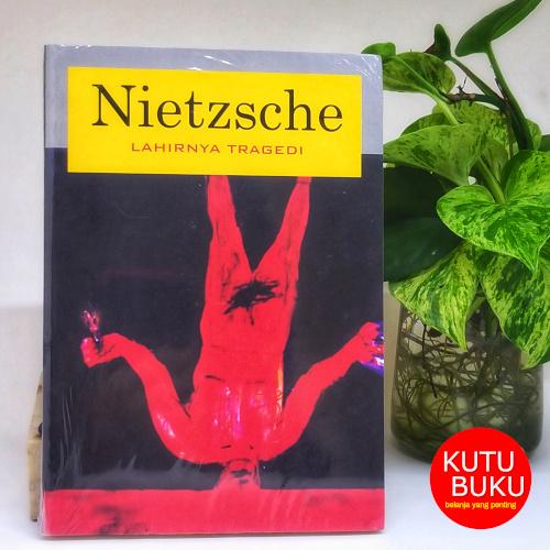 Lahirnya Tragedi - Nietzsche