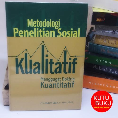 Metodologi Penelitian Sosial Kualitatif
