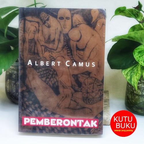 Pemberontak - Albert Camus