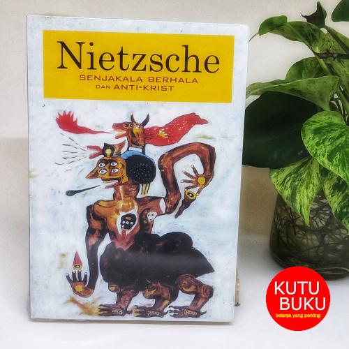 Senjakala Berhala Dan Anti Krist - Nietzsche