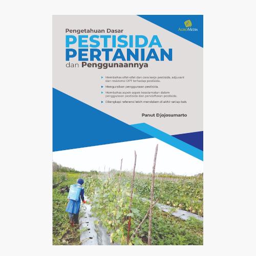 Pengetahuan Dasar Pestisida Pertanian dan Penggunaannya