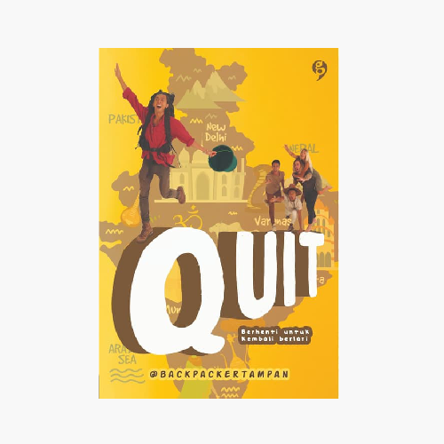 QUIT - Berhenti Untuk Kembali Berlari