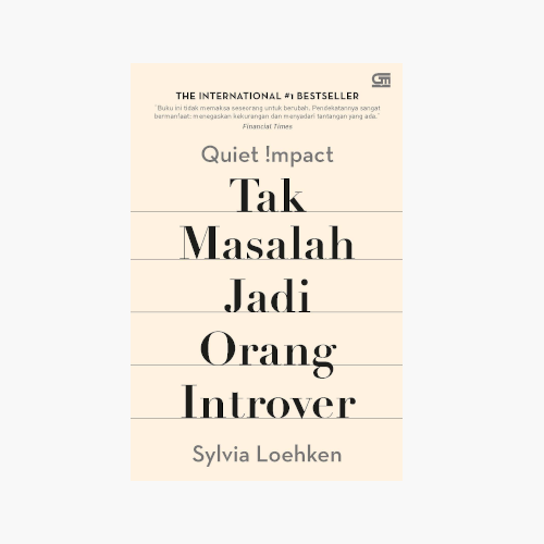 Quiet Impact: Tak Masalah Jadi Orang Introver