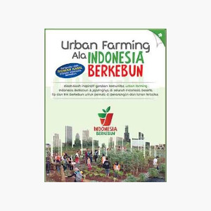 Urban Farming Ala Indonesia Berkebun