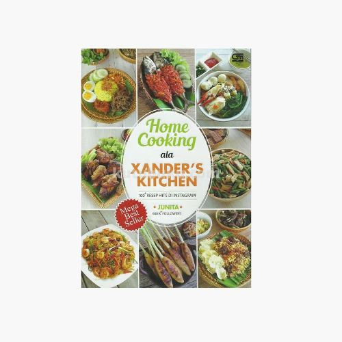 Home Cooking ala Xander's Kitchen: 100 Resep Hits di Instagram